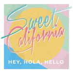 Hey, Hola, Hello (Cd Single) Sweet California