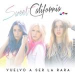 Vuelvo A Ser La Rara (Cd Single) Sweet California