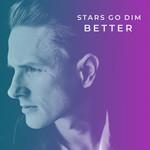 Better (Cd Single) Stars Go Dim