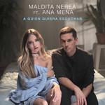 A Quien Quiera Escuchar (Featuring Ana Mena) (Cd Single) Maldita Nerea