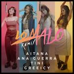 Lo Malo (Featuring Tini & Greeicy) (Remix) (Cd Single) Aitana Ocaña & Ana Guerra