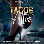Tacos Altos (Featuring Farruko, Noriel & Bryant Myers) (Cd Single) Arcangel