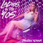 Ladies In The '90s (Cd Single) Lauren Alaina