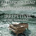 Irrepetivel (Me Sumerjo) (Featuring Ana Carolina) (Cd Single) Alejandro Sanz