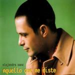 Aquello Que Me Diste (Cd Single) Alejandro Sanz