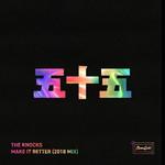 Make It Better (2018 Mix) (Cd Single) The Knocks