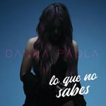 Lo Que No Sabes (Cd Single) Danna Paola