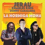 La Hormiga Mona (Featuring Charles King & Donny Caballero) (Cd Single) Jerau
