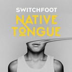 Native Tongue (Cd Single) Switchfoot