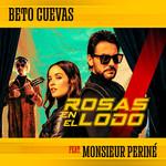 Rosas En El Lodo (Featuring Monsieur Perine) (Cd Single) Beto Cuevas