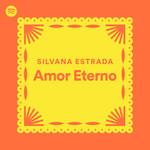 Amor Eterno (Cd Single) Silvana Estrada