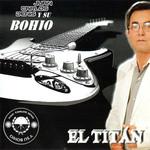 El Titan Los Del Bohio