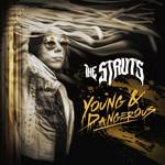 Young & Dangerous The Struts