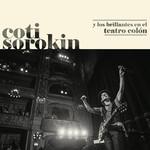 Coti Sorokin Y Los Brillantes En El Teatro Colon Coti