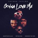 Gonna Love Me (Featuring Ghostface Killah, Method Man & Raekwon) (Remix) (Cd Single) Teyana Taylor