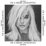I'm A Mess (Acoustic) (Cd Single) Bebe Rexha