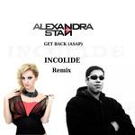 Get Back (Asap) (Incolide Remix) (Cd Single) Alexandra Stan