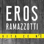 Vita Ce N'e (Cd Single) Eros Ramazzotti