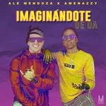 Imaginandote Oe Oa (Featuring Amenazzy) (Cd Single) Ale Mendoza