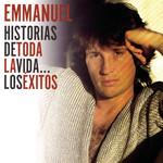 Historias De Toda La Vida... Los Exitos Emmanuel