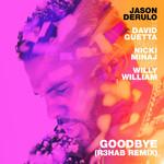 Goodbye (Featuring David Guetta, Nicki Minaj & Willy William) (R3hab Remix) (Cd Single) Jason Derulo