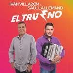 El Trueno Ivan Villazon & Saul Lallemand