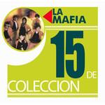 15 De Coleccion La Mafia