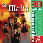 30 Exitos Insuperables La Mafia