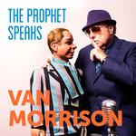 The Prophet Speaks Van Morrison