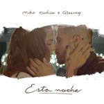 Esta Noche (Featuring Greeicy) (Cd Single) Mike Bahia