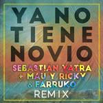 Ya No Tiene Novio (Featuring Mau & Ricky, Farruko) (Remix) (Cd Single) Sebastian Yatra
