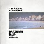 Brazilian Soul (Featuring Sofi Tukker) (Acoustic Bossa Version) (Cd Single) The Knocks