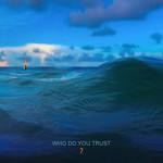 Who Do You Trust? Papa Roach