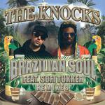 Brazilian Soul (Featuring Sofi Tukker) (Remixes) (Ep) The Knocks
