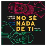 No Se Nada De Ti (Featuring Nicky Jam) (Version Salsa) (Cd Single) Franco De Vita