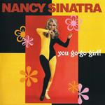 You Go-Go Girl! Nancy Sinatra