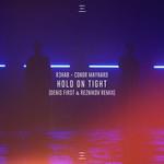 Hold On Tight (Featuring Conor Maynard) (Denis First & Reznikov Remix) (Cd Single) R3hab