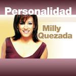 Personalidad Milly Quezada