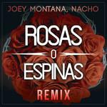 Rosas O Espinas (Featuring Nacho) (Remix) (Cd Single) Joey Montana