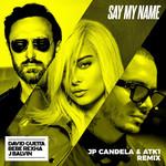 Say My Name (Featuring Bebe Rexha & J Balvin) (Jp Candela & Atk1 Remix) (Cd Single) David Guetta