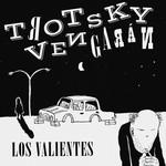 Los Valientes Trotsky Vengaran
