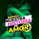Nuestra Historia De Amor (Cd Single) Rafaga
