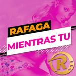 Mientras Tu (Cd Single) Rafaga