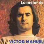 Lo Mejor De Victor Manuel Victor Manuel