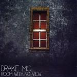 Room With No View Drake Mc