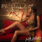 Pa' Mala Yo (Cd Single) Natti Natasha