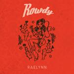Rowdy (Cd Single) Raelynn