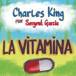 La Vitamina (Featuring Sergent Garcia) (Cd Single) Charles King