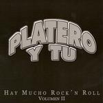 Hay Mucho Rock'n Roll Grandes Exitos Volumen II Platero Y Tu