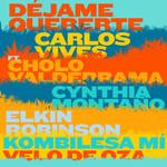 Dejame Quererte (Ft. Cholo Valderrama, Cynthia Montaño, Elkin Robinson, Velo De Oza) (Cd Single) Carlos Vives